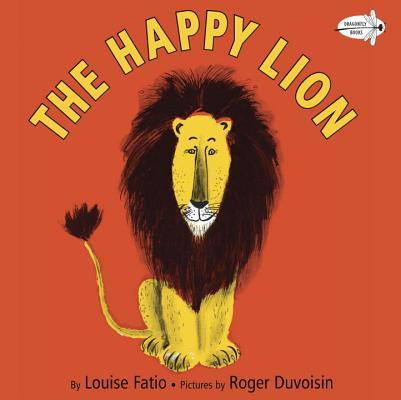 The Happy Lion By Fatio, Louise/ Duvoisin, Roger (ILT)