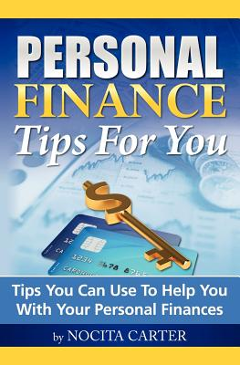 Personal Finance Tips for You By Carter, Nocita