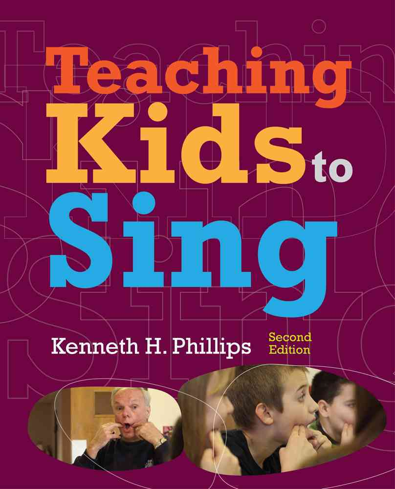 Teaching Kids to Sing By Phillips, Kenneth H.